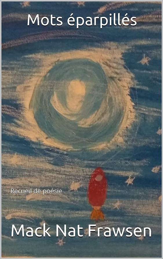 メタリックキャンプ浸透するMots éparpillés: Recueil de poésie (French Edition)