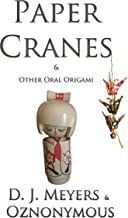 Paper Cranes: (& Other Oral Origami)