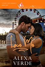 Love Me: a clean, sweet, faith-filled single father small-town romance, where life begins at forty (Chapel Cove Romances Book 2)