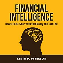 Financial Intelligence: How to Be Smart with Your Money and Your Life