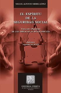 El espíritu de la seguridad social: Volumen primero De los orígenes al renacimiento social (Biblioteca Jurídica Porrúa) (Spanish Edition)