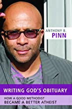 Writing God's Obituary: How a Good Methodist Became a Better Atheist