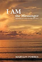 I AM the Messenger: Messages of Love to Stir the Soul