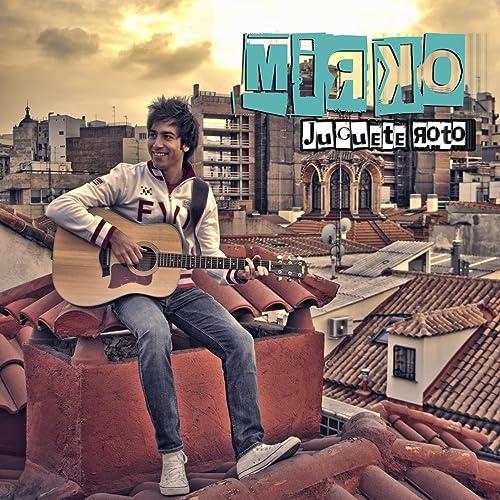 Juguete Roto Amazon On Music Mirko By MpVUzS