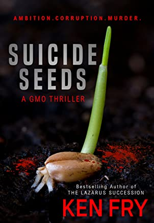 Suicide Seeds: A GMO Thriller