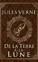 De la Terre à la Lune - Jules Verne: Édition illustrée | Collection Luxe | 184 pages Format 15,24 cm x 22,86 cm (French Edition)