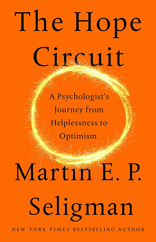 クロス悪意大事にするThe Hope Circuit: A Psychologist's Journey from Helplessness to Optimism (English Edition)
