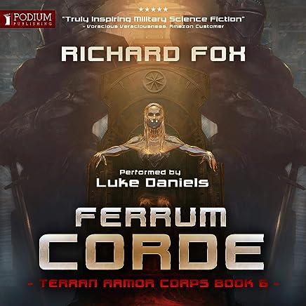 Ferrum Corde: Terran Armor Corps, Book 6