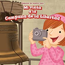 Mi Visita a la Campana de La Libertad (I Visit the Liberty Bell) (Simbolos de Nuestro Pais (Symbols of Our Country)) (Spanish Edition)