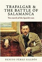 Trafalgar & The Battle of Salamanca: Two novels of the Spanish wars (English Edition)