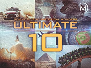 Ultimate 10 Scientific and Historical Wonders