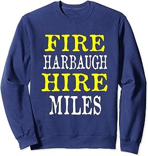 Fire Harbaugh Hire Miles Sweatshirt