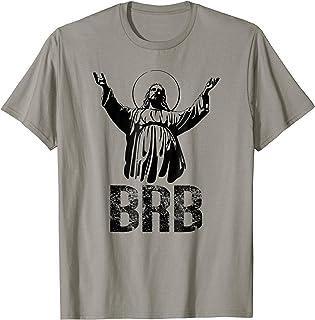 Brb Jesus Shirt