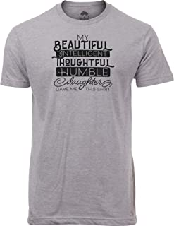 My Beautiful Intelligent Daughter Gave Me This- Funny Dad Grandpa Father T-Shirt