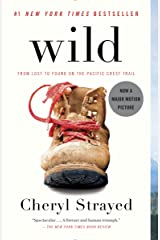 Wild: From Lost to Found on the Pacific Crest Trail (Oprah's Book Club 2.0 1) Kindle Edition