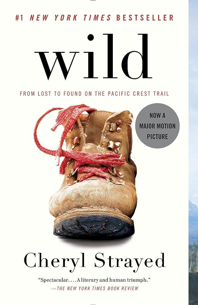 折る絶え間ないにおいWild: From Lost to Found on the Pacific Crest Trail (Oprah's Book Club 2.0 1) (English Edition)