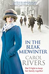 In the Bleak Midwinter: This Christmas, she'll fight to keep her family. A heart-warming wartime family saga, perfect for winter 2019 Kindle Edition