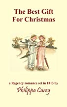 The Best Gift For Christmas: A Regency romance set in 1813