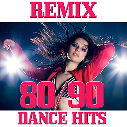 80 / 90 Dance Hits (Remix) by Various artists on Amazon Music