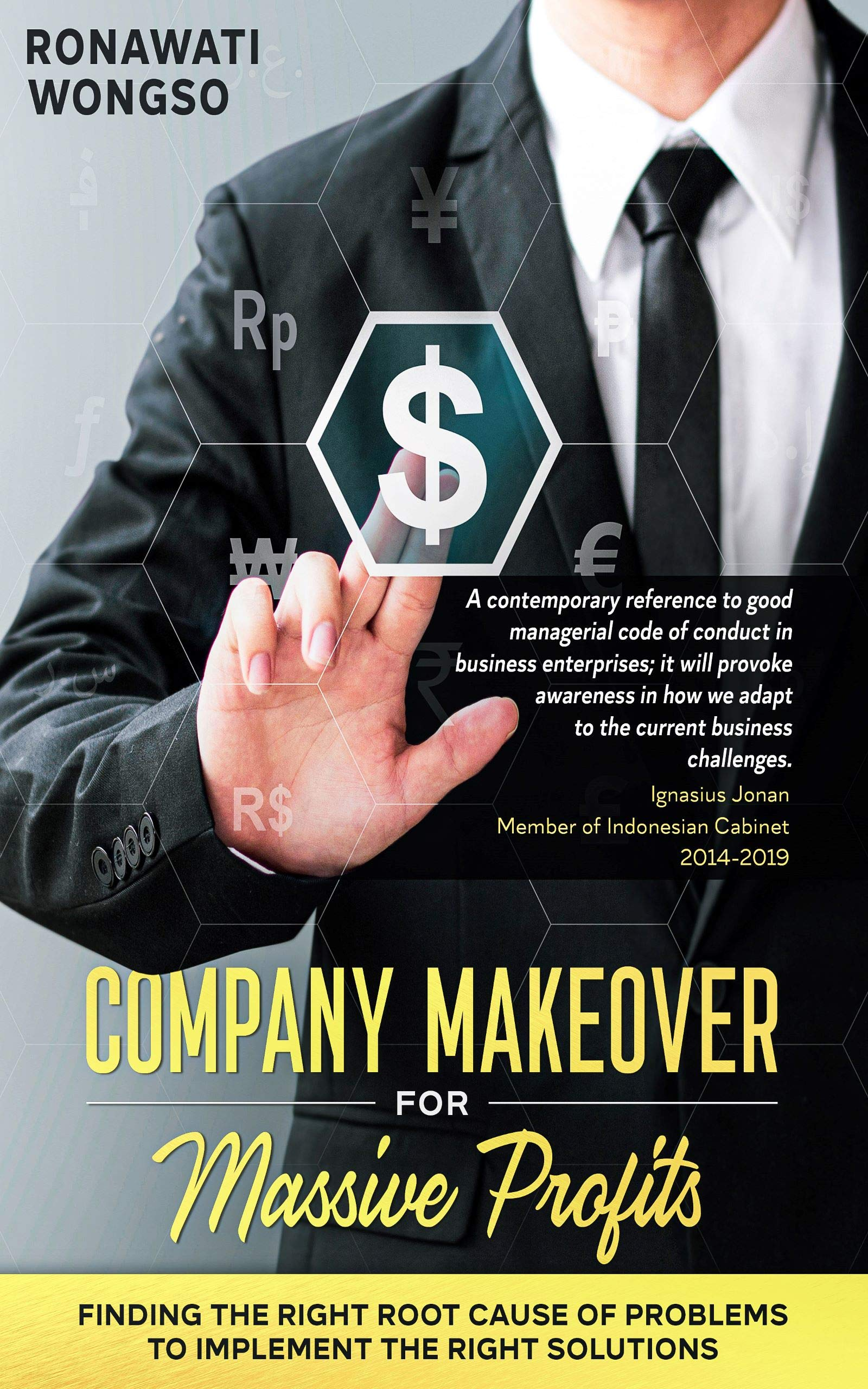 Company Makeover for Massive Profits: Finding the Right Root Cause of Problems to Implement the Right Solutions