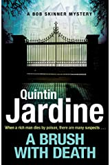 A Brush with Death (Bob Skinner series, Book 29): A high profile murder. A long list of suspects. Police Scotland know just the man to send in . . . (BOB SKINNER, 29) Kindle Edition
