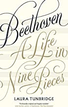 Beethoven: A Life in Nine Pieces (English Edition)