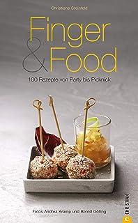Finger & Food - 100 Rezepte von Party bis Picknick -