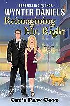 Reimagining Mr. Right (Cat's Paw Cove Book 6)