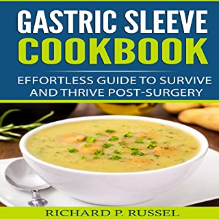 Gastric Sleeve Cookbook: Effortless Guide to Survive and Thrive Post-Surgery