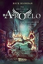 Die Abenteuer des Apollo 1: Das verborgene Orakel: Der erste Band der Bestsellerserie! Für Fantasy-Fans ab 12 (German Edit...
