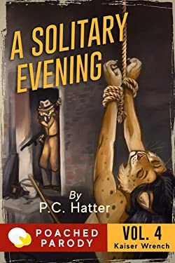 A Solitary Evening: Poached Parody (Kaiser Wrench Book 4)