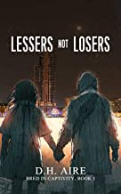 Lessers Not Losers: Bred in Captivity, Book 1