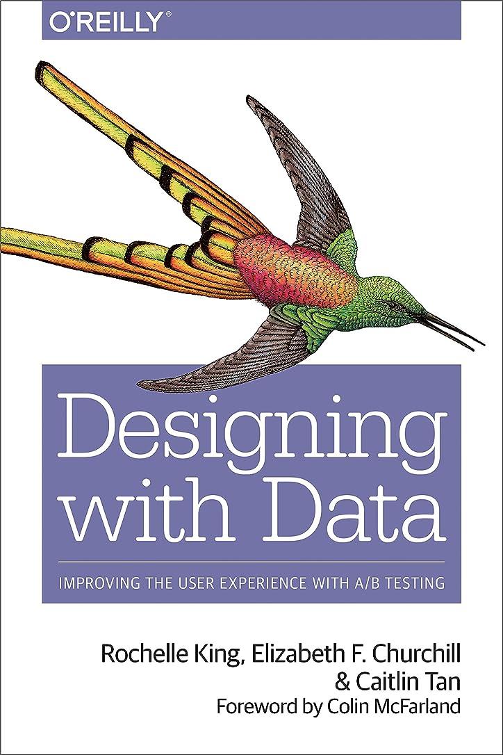 ヒロイック乗り出すニッケルDesigning with Data: Improving the User Experience with A/B Testing (English Edition)