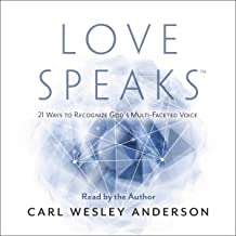 Love Speaks: 21 Ways to Recognize God's Multi-Faceted Voice