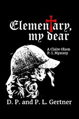 Elementary, My Dear (A Claire Olson P. I. Mystery Book 1) Kindle Edition