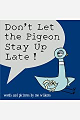 Don't Let the Pigeon Stay Up Late! Hardcover