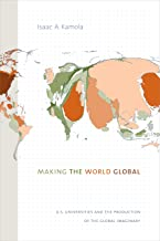 Making the World Global: U.S. Universities and the Production of the Global Imaginary