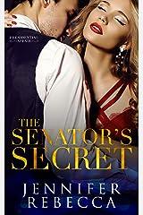 The Senator's Secret (A Presidential Affair Book 1) Kindle Edition