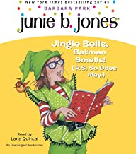 Junie B. Jones #25: Jingle Bells, Batman Smells! (P.S. So Does May.)