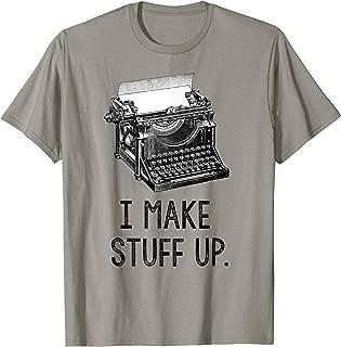 i make stuff up tee shirt