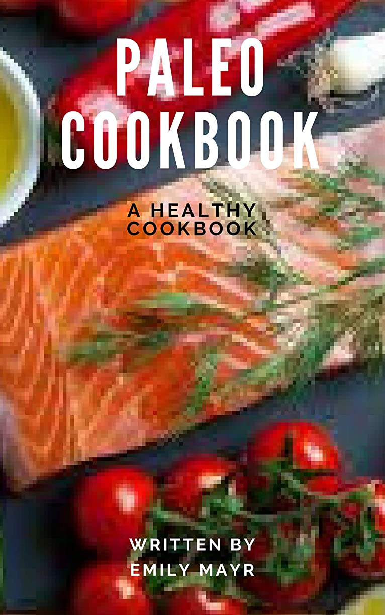 PALEO COOKBOOK: EASY TO MADE PALEO RECIPES WITH 7 DAYS PALEO DIET MEAL PLAN (English Edition)