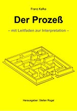 Der Prozeß: - mit Leitfaden zur Interpretation - (German Edition)