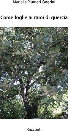 Come foglie ai rami di quercia: Racconti