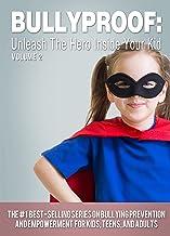 BULLYPROOF: Unleash the Hero Inside Your Kid, Volume 2
