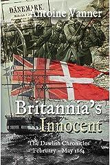 Britannia's Innocent: The Dawlish Chronicles February – May 1864 Kindle Edition