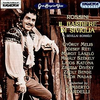 Il barbiere di Siviglia (The Barber of Seville) (Sung in Hungarian): Act I Scene 2: Duet: Szoval en, o hiheto-e (Dunque io son) (Rosina, Figaro)