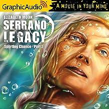 Sporting Chance (2 of 2) [Dramatized Adaptation]: Serrano Legacy, Book 2, Part 2
