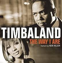 The Way I Are (Timbaland vs. Nephew featuring Keri Hilson & D.O.E) [feat. Keri Hilson & D.O.E.]