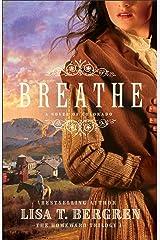 Breathe (The Homeward Trilogy Book #1): A Novel of Colorado Kindle Edition