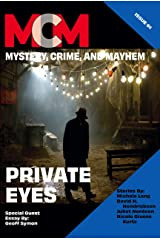 Private Eyes: Mystery, Crime, and Mayhem: Issue 1 Kindle Edition